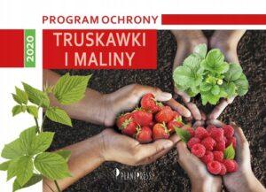 Program Ochrony Truskawki i Maliny na rok 2020