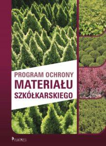 Program ochrony materiału szkółkarskiego