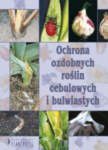 Ochrona ozdobnych roślin cebulowych i bulwiastych